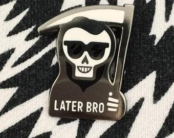 LATER BRO enamel lapel pin