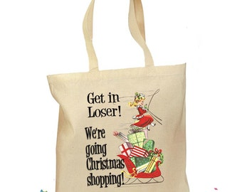 """Black Friday Tote - Christmas Shopping Tote Bag - """"Get in Loser"""" Gift Bag - Christmas Shopping Women - Retro Gift Canvas Vintage Fabric"""