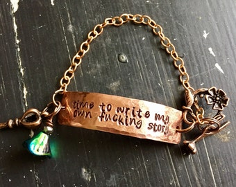 Maeve ~time to write my own f#+%ing story ~ copper bracelet necklace or keychain ~