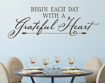 Begin Each Day With A Grateful Heart - Wall Decal - Vinyl Lettering - Wall Quote Sticker
