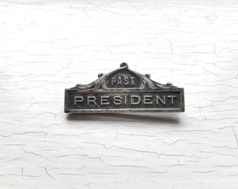 Early 1900's Badge PAST PRESIDENT Club of Your Choice Fraternity Sterling Silver Metal Brooch Pin