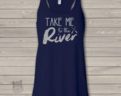 Take me to the river glitter dark flowy tank top - great gift for birthday or Mother's Day TMTRDT