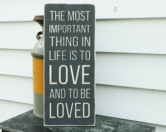 The Most Important Thing In Life is to Love and to Be Loved Carved Wooden Subway Sign