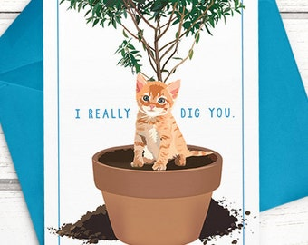 """Funny Cat Card. """"I really dig you."""" Cat anniversary card. Cat Valentine's Day card for Valentines. Cat love card. Funny anniversary card."""
