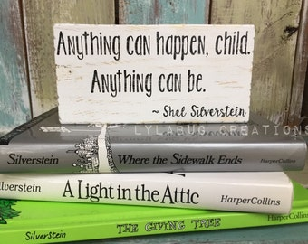 Shel Silverstein, shelf block, author quote, sign, Anything can happen, inspiration, teacher, writer, child, classroom, reader gift