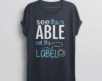 Autism Shirt, autism awareness shirt, autism tshirt, autism mom shirt, autism awareness month, autism kids shirt, See the Able Not the Label