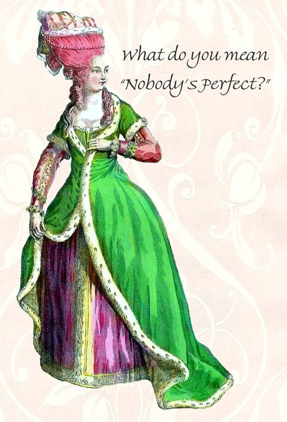 "Marie Antoinette Postcard. ""What Do You Mean ""Nobody's Perfect?""  Marie Antoinette Card. 4"" x 6"" Postcard. Gift For Her. Funny Quote."
