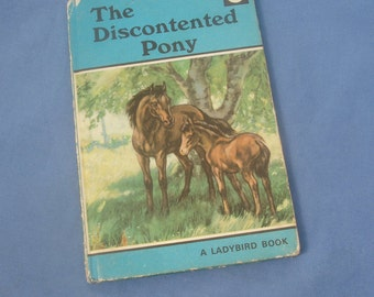 The Discontented Pony - Vintage Ladybird Book Series 497 - Matt Covers 18p - 1973 edition