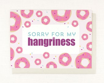 Hangry Card, Sorry for being mean, so sorry, I was hungry, hangriness, hangry, hunger, angry, Funny Card, Card for him, sorry what I said