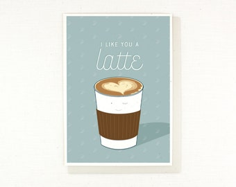 I like you card, I like you a latte, cute coffee card, card for coffee lover, valentine's day card, vday card, girlfriend, boyfriend, wife