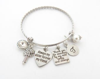 Personalized Sister of the Bride Gift, Always my Sister Gift, Maid of Honor Bracelet, Bridesmaid BANGLE, Thank You for standing by my side
