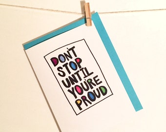encouragement card. dont stop. cant stop. proud. graduation card. keep swimming. don't stop until you're proud