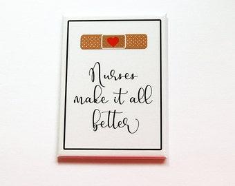 Nurses make it all better magnet, Nurse Magnet, Kitchen magnet, Magnet, ACEO, Gift for nurse, nurses week, nurse appreciation magnet (7116)