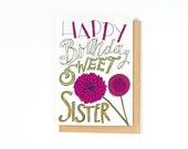 Sister Birthday Card - Happy Birthday Card - Hand Drawn Lettering - Typography - Flower Illustrations - Birthday Greeting Card - Dahlias