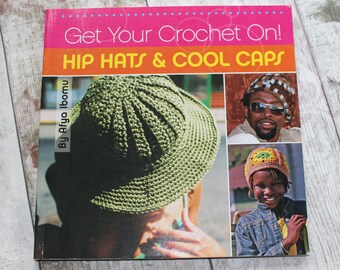 Get Your Crochet On Hip Hats & Cool Caps Vintage Pattern Book by Afya Ibomu