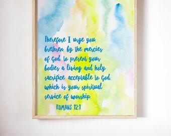 INSTANT DOWNLOAD, Romans 12:1, Scripture Art Printable, No. 721