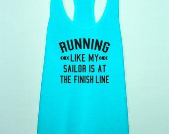 Running like my sailor racerback marathon tank top, us navy wife workout tank top, us navy girlfriend workout tank top, us navy workout