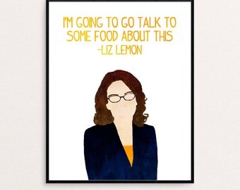 "30 Rock - Liz Lemon Quote - ""I'm going to go talk to some food about this."" - Watercolor Digital Print"