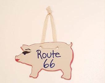 ROUTE 66, PIG SIGN, Lipstick on a Pig