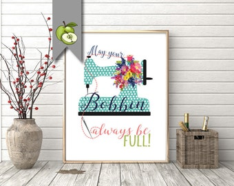 sewing decor, May your bobbin always be full, Sewing room decor, Typography, file, printable, colourful, crafty girl, funny sewing quote