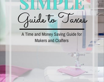 The Etsy Seller's Simple Guide to Taxes, PDF eBook, instant download, tax forms, tax documents, business planner, tax information, IRS