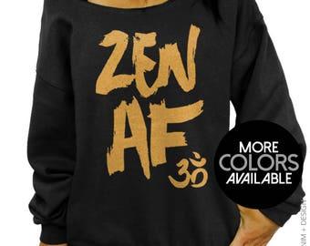 Yoga Sweatshirt - Zen AF - Slouchy Oversized Off the Shoulder Sweatshirt - Women's Plus Sized Top, Yoga Clothing, Workout Sweatshirt