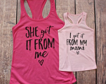 Mother Daughter Matching Tank Tops, Mothers Day From Daughter, She Got It From Me Tank, I Got it from my Mama Tank, Mom and Me Tanks
