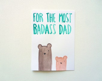 Father's Day Card, Dad Birthday Card, For the Most Badass Dad, Funny Original Watercolor Bear Illustration, Rude Fathers Day Greeting Card