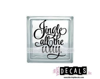 Jingle all the way. - Christmas Vinyl Lettering for Glass Blocks - Holiday Craft Decals