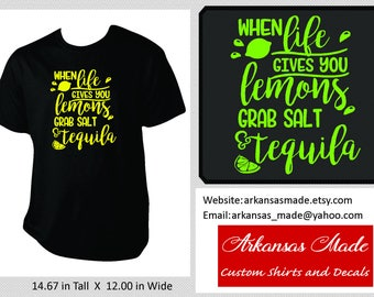 When life gives you lemons, grab salt & tequila! custom shirt, tequila shirt, life gives you lemons, girls night out shirt, to 4x
