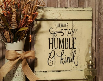 Always Stay Humble & Kind - handpainted