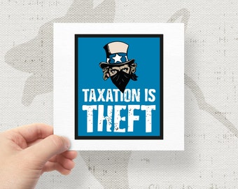 "Taxation Is Theft Uncle Sam Bandit Robber 4.75""x4"" Bumper Sticker Decal"