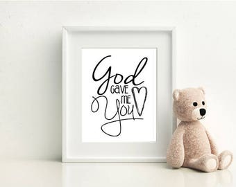 God Gave Me You- Nursery and Children's Room art print- DIGITAL Copy 8x10