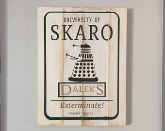 "Vintage look ""University of Skaro"" Wooden sign. Go Daleks!"