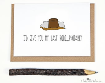Funny Valentines Card ∙ Joke Anniversary Card ∙ Love Card ∙ Just Because ∙ Card for Him ∙ Card for Her ∙ Last Rolo...Probably