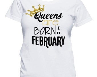 Queens Are Born In February Shirt, Birthday T-Shirt, Birthday Girl Shirt, 21st Birthday, Birthday Shirt, Birthday Girl, Queens are born