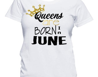 Queens Are Born In June Shirt, Birthday T-Shirt, Birthday Girl Shirt, 21st Birthday, Birthday Shirt, Birthday Girl, Queens are born