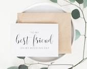 Best Friend Wedding Card. Best Friend Card. Wedding Card For Best Friend. To My Best Friend Card. Cards For Wedding. Day Of Wedding Cards.