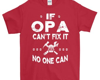 If Opa Can't Fix It No One Can Grandpa T-shirt For Men Grandpa Gift Funny Screen Printed Tee Mens Man Tee Shirts