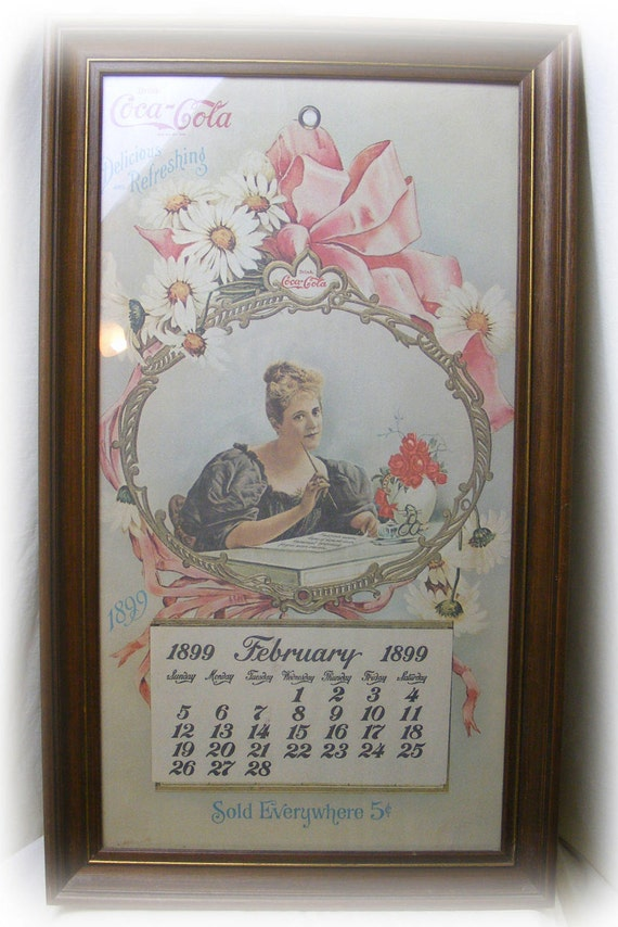 COCA COLA CALENDAR February 1899 Reprint in 1973
