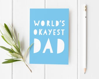 World's Okayest Dad, Funny Father's Day Card, Funny Card For Dad, Cheeky Father's Day Card, Best Dad Fathers Day Card, Funny Card Stepdad