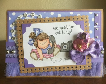 Any Occasion/Friend/We Need to Catch Up Handmade Greeting Card
