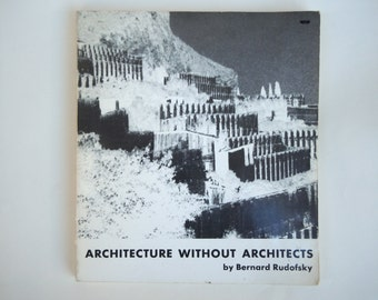 Architecture Without Architects by Bernard Rudofsky Softcover Edition
