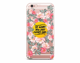 Quote Flower iPhone Case iPhone 7 Cover Floral iPhone 6 Case iPhone SE Case iPhone 7 Plus Cover Galaxy Edge Case iPhone 5C Flower iPod Case