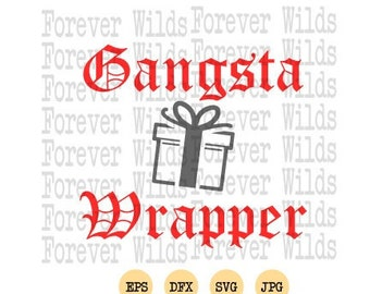 Christmas svg - Gangsta Wrapper svg - Christmas - SVG - dfx - DIY Iron on - Gangsta wrapper eps - christmas eps -Christmas gift svg