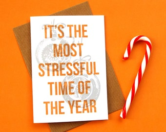 Most Stressful Time of the Year, Funny Christmas Card, Christmas Cards, Funny Xmas Card, Christmas Stress Card, Festive Holiday Card