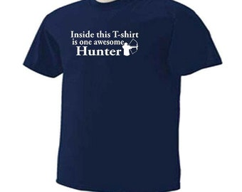 HUNTING INSIDE This T-SHIRT Is One Awesome Hunter Bow Outdoor Sport T-Shirt