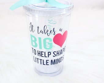 Teacher gift - personalized It takes a big heart to help shape little minds teacher tumbler