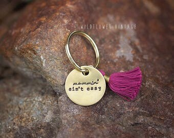 Mommin' Ain't Easy keychain   hand stamped Mother's Day gift Brass