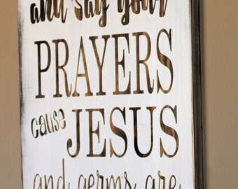 Wash Your Hands And Say Your Prayers Cause Jesus And Germs Are Everywhere Pallet Sign - Rustic Bathroom Sign - Distressed Kitchen Sign